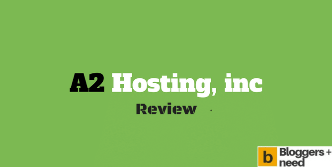 A2 Hosting Review 2018 by Bloggersneed