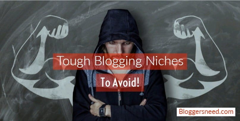 Tough Blog Niche List