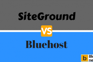 SiteGround Vs Bluehost Comparison to find the better one