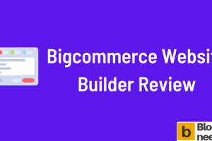 Bigcommerce Website Builder Review