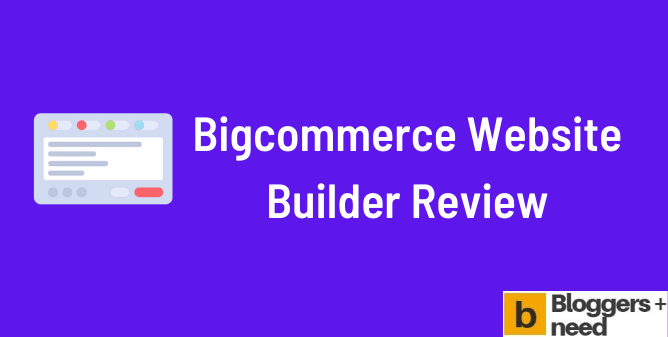 Bigcommerce Website Builder Review