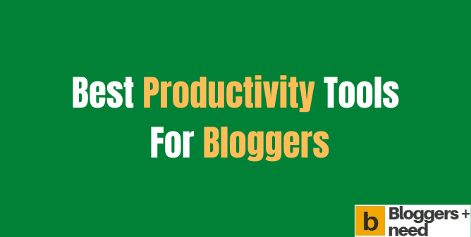 Best Productivity Tools For Blogger