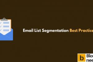 Email List Segmentation Best Practices