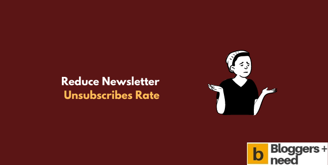Reduce Newsletter Unsubscribes