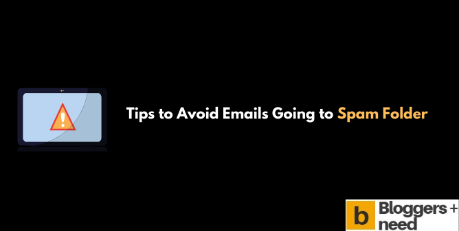Tips to Avoid Emails Going to Spam Folder