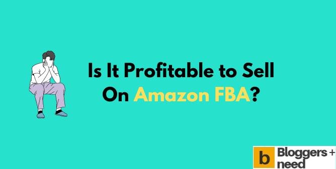 Is It Profitable to Sell On Amazon FBA