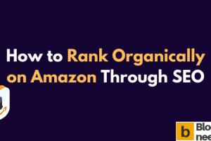 How to Rank Organically on Amazon Through SEO